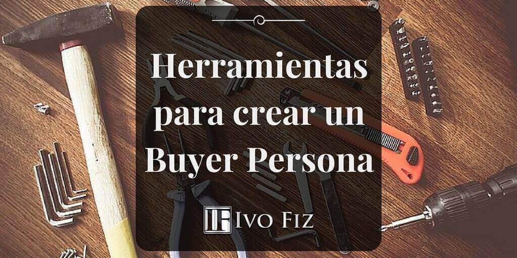 Herramientas para el buyer persona