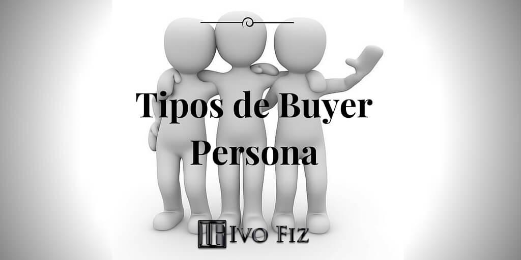 Tipos de Buyer Persona
