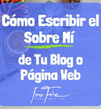 Cómo Escribir el Sobre mí de tu Blog o Página Web